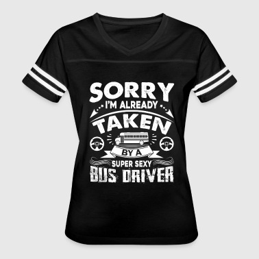 Taken By Sexy Bus Driver Shirt - Women's Vintage Sport T-Shirt