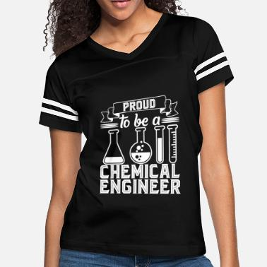 Proud Chemical Engineer Proud To Be A Chemical Engineer Shirt - Women's Vintage Sport T-Shirt
