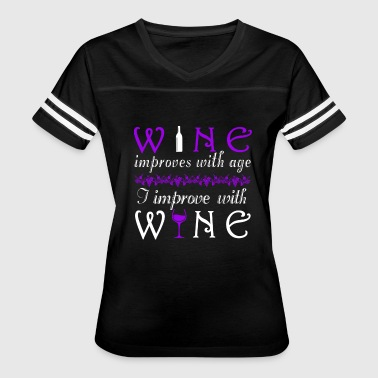 Wine Dyed Wine - Wine - wine improves with age, i improve - Women's Vintage Sport T-Shirt