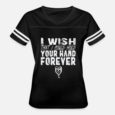 I Wish I Could I wish that I could hold - Women's Vintage Sport T-Shirt