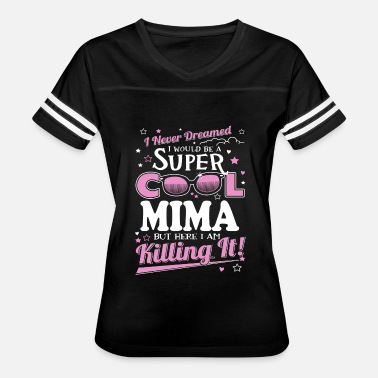 Super Mama Meme Mima - Never dreamed being a super cool mima - Women's Vintage Sport T-Shirt