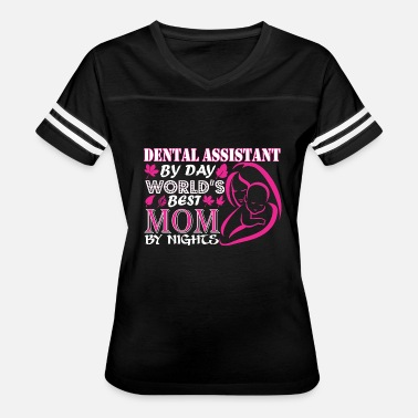 Dental Assistant Mom Dental Assistant By Day Worlds Best Mom By Night - Women's Vintage Sport T-Shirt
