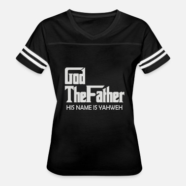 Gods Name God the Father His name is Yahweh - Women's Vintage Sport T-Shirt