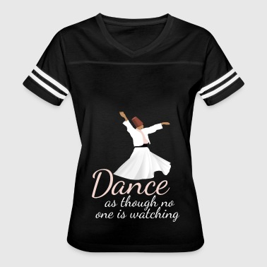 One Dance Dance as though no one is watching - Women's Vintage Sport T-Shirt