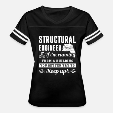 Structural Engineer Funny Funny Structural Engineer Shirt - Women's Vintage Sport T-Shirt