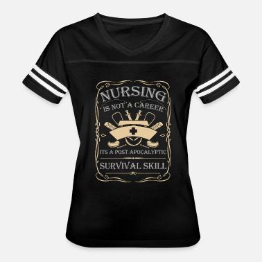 Post Apocalyptic Nursing Is Not A Career It's A Post Apocalyptic... - Women's Vintage Sport T-Shirt