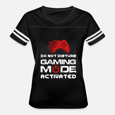 Gaming Mode Activated Do Not Distrub Gaming Mode Activated - Women's Vintage Sport T-Shirt