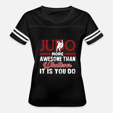 Awesome Martial Arts JUDO MORE AWESOME MARTIAL ARTS SHIRT - Women's Vintage Sport T-Shirt