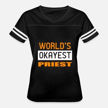 PRIEST - WORLD OKAYEST - Women's Vintage Sport T-Shirt