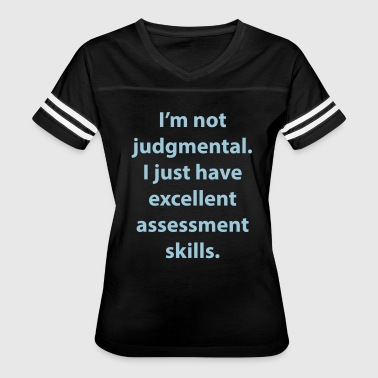 I'm Not Judgmental. - Women's Vintage Sport T-Shirt