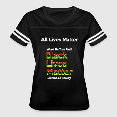 Black lives matter - all lives matter - Women's Vintage Sport T-Shirt