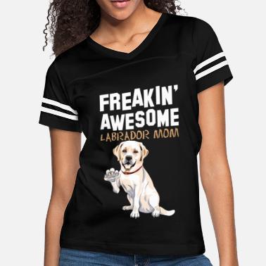 ad5f2f64 Labrador Mom Freaking Awesome Labrador Mom - Women's Vintage Sport ...