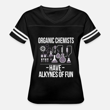 Organic Chemist Chemistry - organic chemists-have alkynes of fun - Women's Vintage Sport T-Shirt