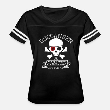 Buccaneers Buccaneer A Pirates Life For Me - Women's Vintage Sport T-Shirt