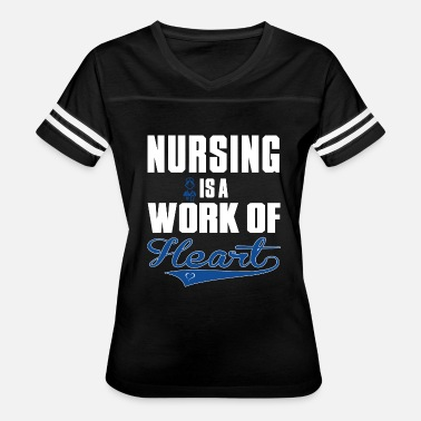 Nursing Is A Work Of Heart Nursing - nursing is a work of heart - Women's Vintage Sport T-Shirt