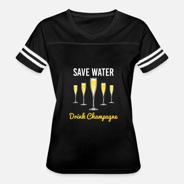 Champagne SAVE WATER DRINK CHAMPAGNE - Women's Vintage Sport T-Shirt