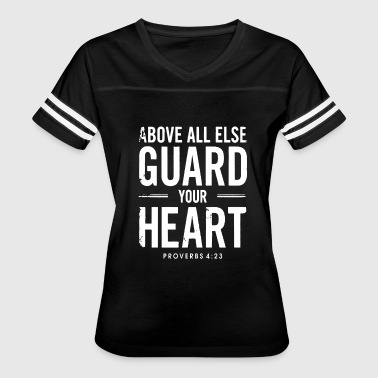 Above all else guard your heart - Proverbs 4:23 - Women's Vintage Sport T-Shirt