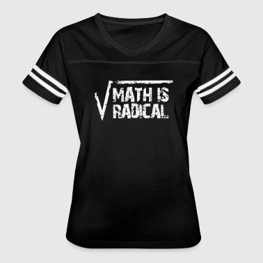 Radical Quotes Math Is Radical Funny T shirt - Women's Vintage Sport T-Shirt