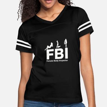 13ca42c5 Fbi Female Body Inspector - Women's Vintage Sport T-Shirt