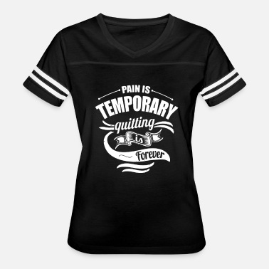 Temporary Pain Is Temporary - Women's Vintage Sport T-Shirt