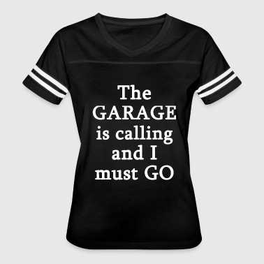 Garage - The Garage Is Calling I Must Go - Women's Vintage Sport T-Shirt