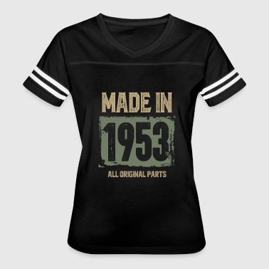 1953 All Original Parts Made In 1953 All Original Parts - Women's Vintage Sport T-Shirt