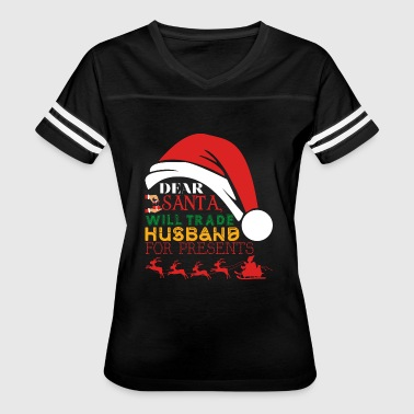 Dear Santa Dear Santa Will Trade Husband For Presents - Women's Vintage Sport T-Shirt