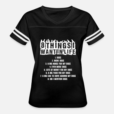 Scientology 8 things want in life all dogs t-shirt - Women's Vintage Sport T-Shirt