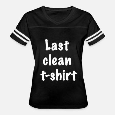 Popular Quote Fun - last clean - popular quote - Women's Vintage Sport T-Shirt