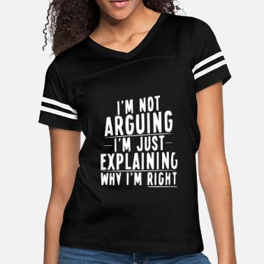 Argue Not Arguing - Women's Vintage Sport T-Shirt