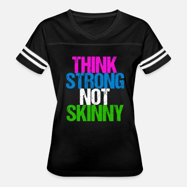 Be Strong Be Inspired Think Strong Not Skinny Inspirational Fitness - Women's Vintage Sport T-Shirt