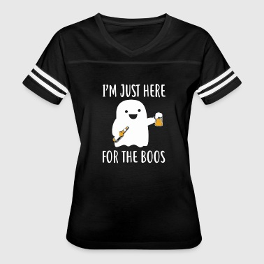 I m just here for the boos - Women's Vintage Sport T-Shirt