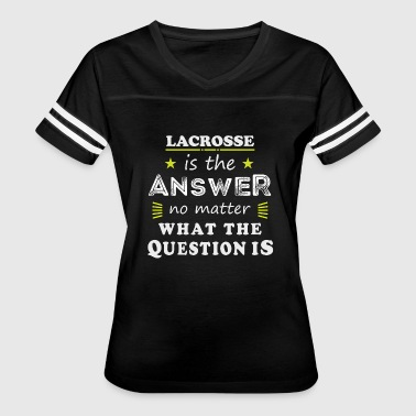 Lacrosse Sayings Lacrosse Funny Saying Cool Sport Hobby Gift - Women's Vintage Sport T-Shirt