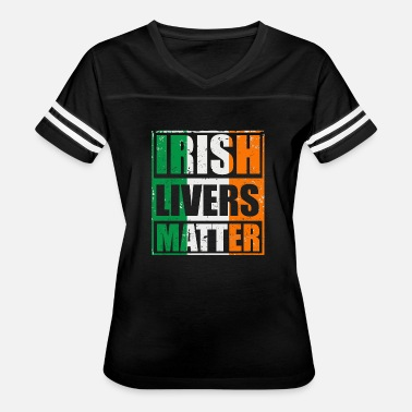 Irish Lives Matter Irish Lives Matter Gift T-shirt - Women's Vintage Sport T-Shirt