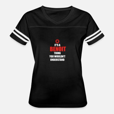 Benoit Geschenk it s a thing birthday understand BENOIT - Women's Vintage Sport T-Shirt