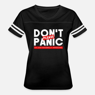 I Just Nature Dont panic pleas I am just naturally awesome gift - Women's Vintage Sport T-Shirt