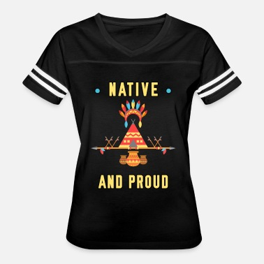 Native American Native and Proud Bright Happy Men Women Youth Tee - Women's Vintage Sport T-Shirt