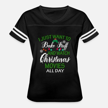 Stuff I Just Want to Bake Stuff and Watch Christmas - Women's Vintage Sport T-Shirt