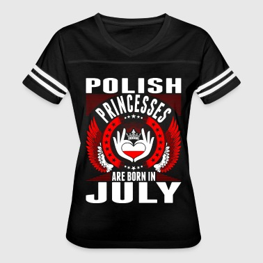 Polish Princesses Are Born In July - Women's Vintage Sport T-Shirt