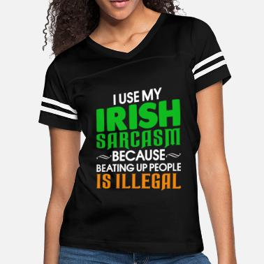 Sarcasm I Use My Irish Sarcasm Beatiing Up People Tshirt - Women's Vintage Sport T-Shirt