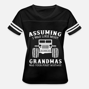 Assuming assuming i was like most grandmas was your first m - Women's Vintage Sport T-Shirt
