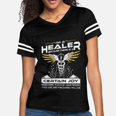 Healer i m a healer because there is a certain joy in dec - Women's Vintage Sport T-Shirt