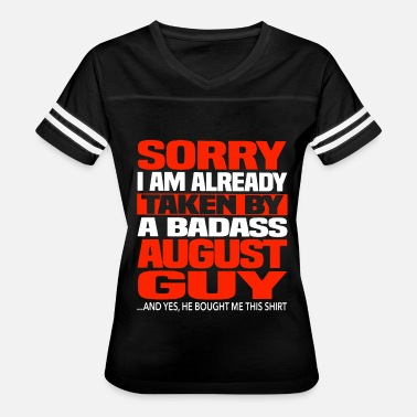 Already Taken August Girlfriend Sorry i am already taken by a badass august guy an - Women's Vintage Sport T-Shirt