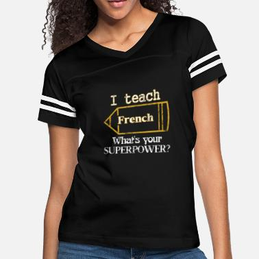 French Teacher I Teach French Teacher Retirement - Women's Vintage Sport T-Shirt