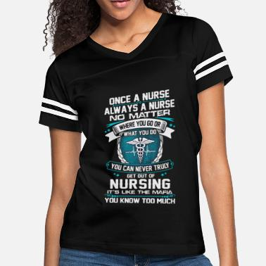Once a nurse always a nurse no matter - Women's Vintage Sport T-Shirt