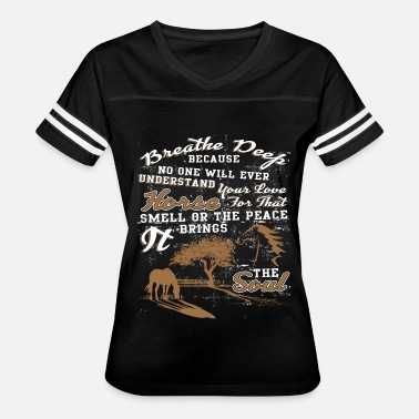 Your Smell Understand Your Love For That Horse Smell T Shirt - Women's Vintage Sport T-Shirt