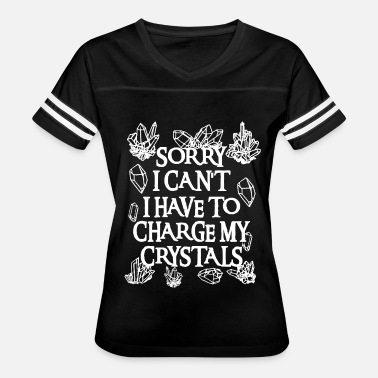 sorry i can't i have to charge my crystals - Women's Vintage Sport T-Shirt