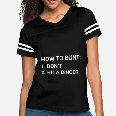 Dingers How to bunt don't hit a dinger - Women's Vintage Sport T-Shirt