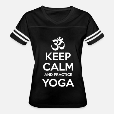 Keep Calm And Get Tattooed Keep Calm and Practice Yoga - Women's Vintage Sport T-Shirt