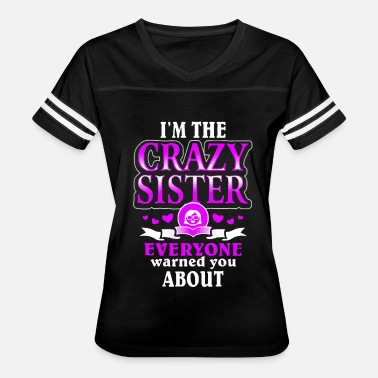 Sister I'm the crazy sister everyone warned you about - Women's Vintage Sport T-Shirt